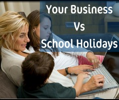 Run your business through the school holidays